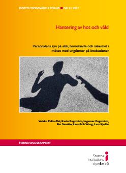 Hantering av hot och våld - Personalens syn på etik, bemötande och säkerhet i mötet med ungdomar på institutioner – rapport från
